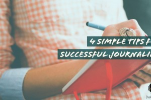 4 Simple Tips For Successful Journalling