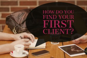 How Did You Find Your First Client?
